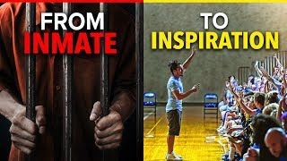 FROM INMATE TO INSPIRATION - One of the Most Motivational Videos You'll Ever See