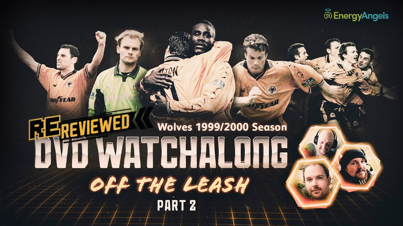Wolves ReReviewed   1999/00 season DVD watch-along   Part two