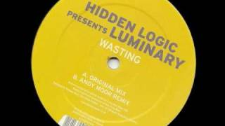 Hidden Logic Pres Luminary - Wasting (Andy Moor Remix)
