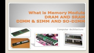 what is memory module|| what is RAM || DRAM And SRAM || DIMM And SIMM