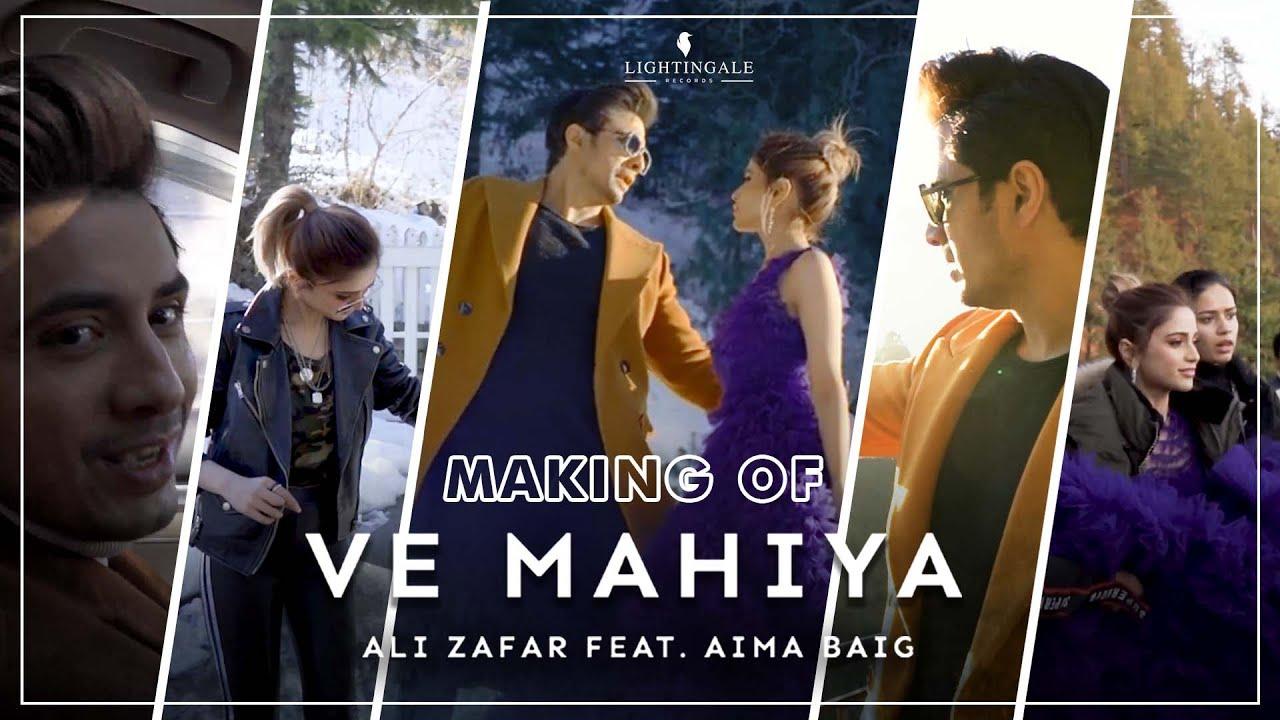 Ve Mahiya | Official BTS | Ali Zafar Feat. Aima Baig