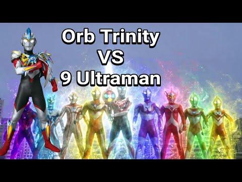 Ultraman Orb Trinity Vs 9 Ultraman Youtube