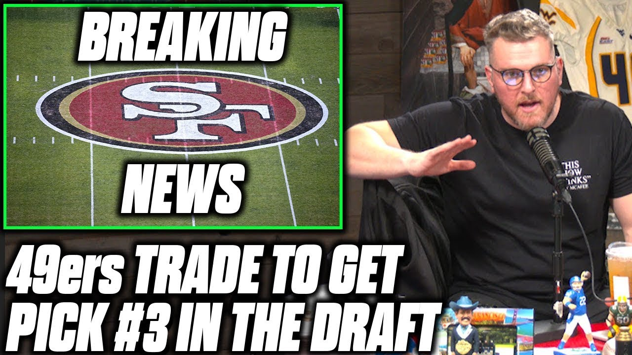 Download Pat McAfee Reacts To The 49ers Trading For The #3 2021 Draft Pick