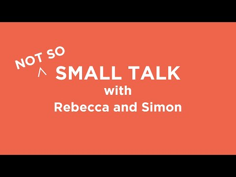 The Summit Academy - Small Talk with Rebecca and Simon