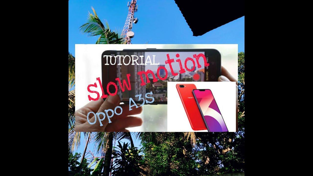 Tutorial Slow Motion Di Hp Oppo A3s Emang Bisa Ya Bisa Lah Youtube