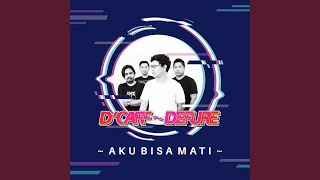 Provided to YouTube by Believe SAS Aku Bisa Mati · D'Caff Defure Aku Bisa Mati ℗ Orgasm Record Released on: 2019-10-21 Author: Arya Yudha Composer: ...