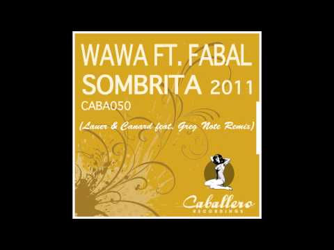 Wawa feat. Fabal - Sombrita (Lauer & Canard feat. Greg Note Remix)