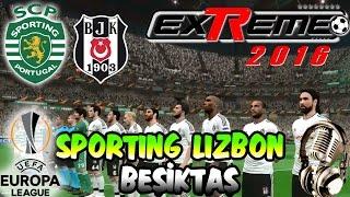 SPORTING LIZBON-BEŞİKTAŞ Avrupa Ligi Maçı | exTReme 16 ve Türkçe Spikerli