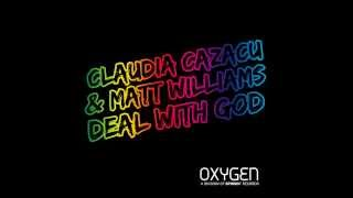Claudia Cazacu & Matt Williams - Deal With God (Short Radio Edit) [Official]