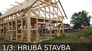 Dřevostavba Nový Bor 1/3: Hrubá Stavba