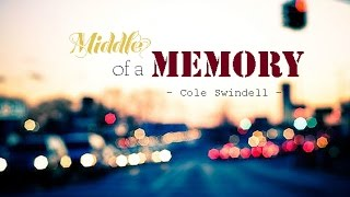 [ Lyrics Video ] Middle of a Memory  - Cole Swindell -