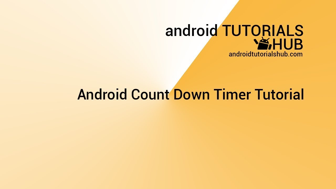 Android Count Down Timer Tutorial - Android Tutorials Hub
