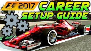F1 2017 Game: Career Mode Setup Guide (All Tracks)