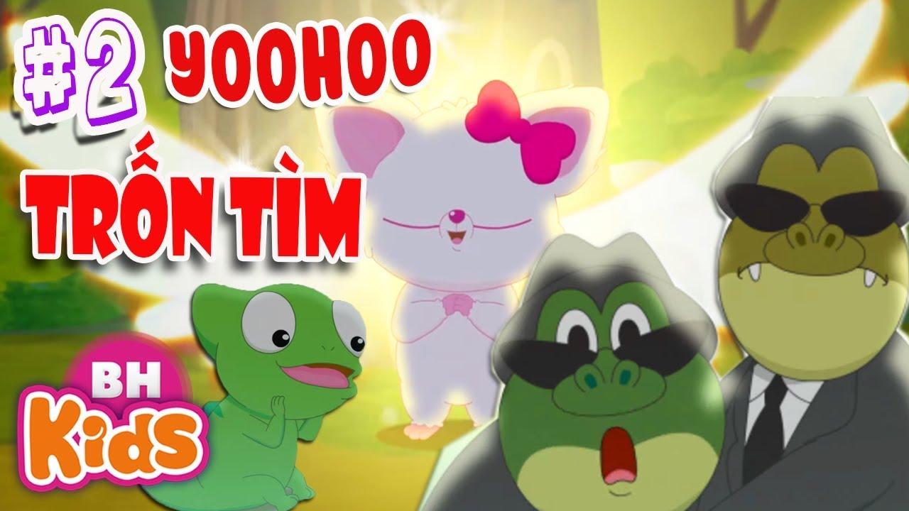 Hoạt Hình YooHoo Phần 2 - Trò Chơi Trốn Tìm - Phim Hoạt Hình Hay Nhất