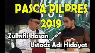 Ustadz Adi Hidayat bersama Zulkifli Hasan || Pasca Pilpres 2019