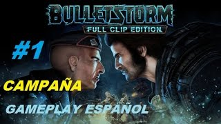 BulletStorm Full Clip Edition | Capitulo 1 | Gameplay Español PC