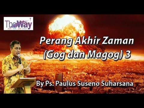 Perang Akhir Zaman Gog dan Magog 3 By Ps  Paulus Suseno Suharsana