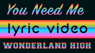 You Need Me - Wonderland High Lyric video - Young Actors Project