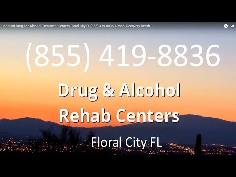 Christian Drug and Alcohol Treatment Centers Floral City FL (855) 419-8836 Alcohol Recovery Rehab