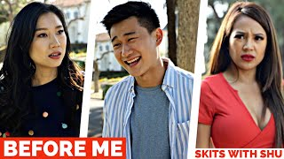 Before Me || Skits With Shu