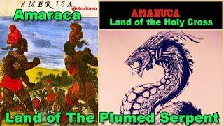 Pt. 1 - True Origin of the Name America // Amaraca, Amaru / Land of the Plumed Serpent / Holy Cross