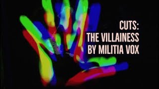 CUTS: THE VILLAINESS by Militia Vox