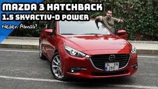 2017 Mazda 3 Hatchback 1.5 SkyActiv-D Power | Neden Almalı ?