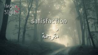 Satisfaction - zayn || مترجمة