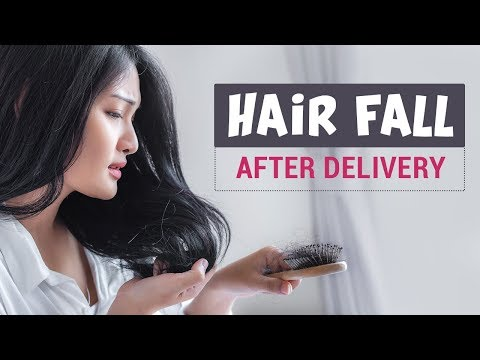 Hair Fall After Delivery Reasons & Remedies