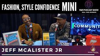 Fashion, Stylist, Model | Spotlight | R&R Podcast Mini - Jeff McAlister Jr
