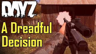 A Dreadful Decision - HC DayZ Standalone 0.57