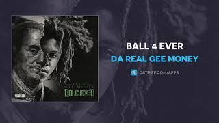 Da Real Gee Money - Ball 4 Ever (AUDIO)