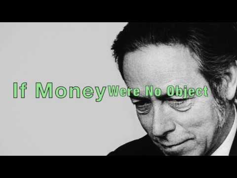 If Money Were No Object (Alan Watts, No Music)