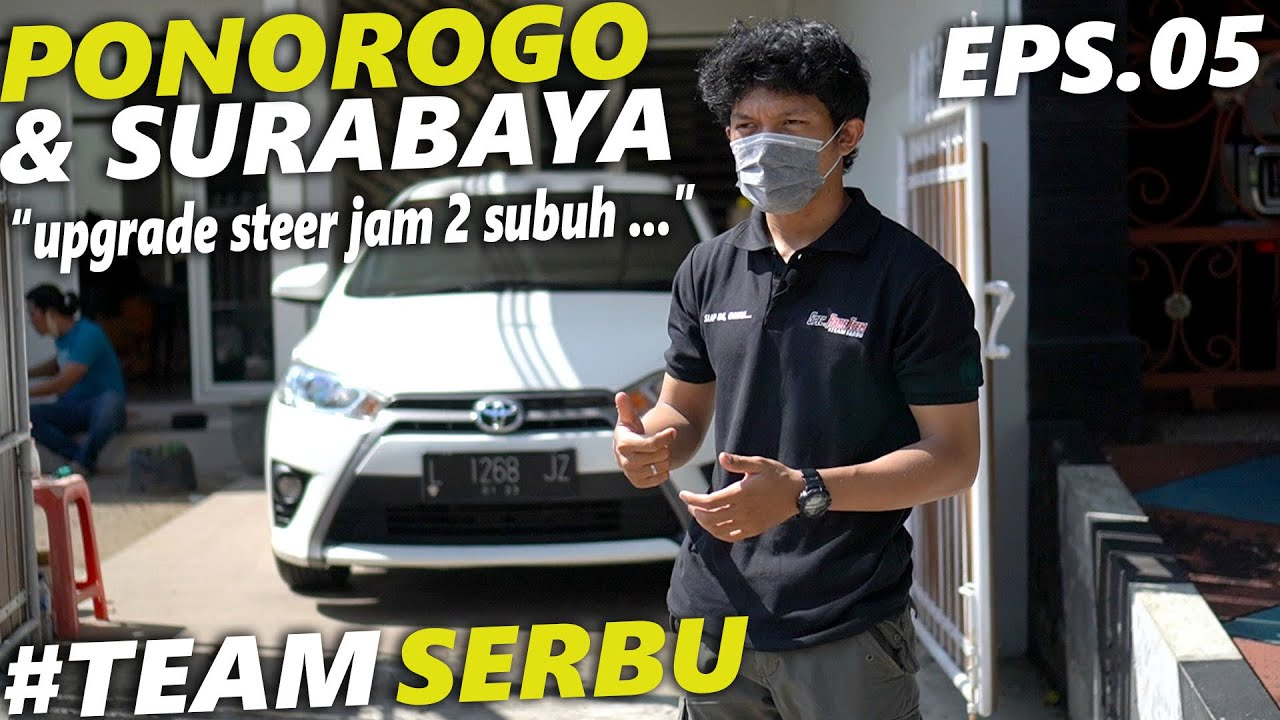 #TEAMSERBU   JAM 2 SUBUH UPGRADE MOBIL DI PONOROGO LANJUT KE SURABAYA, GAK PAKE ISTIRAHAT... EPS.05
