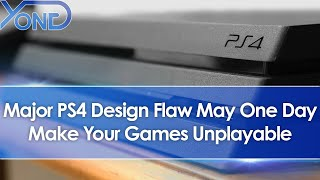 Major PlayStation 4 Design Flaw May One Day Make Your PS4 Games Unplayable On The Console