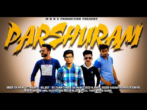 Parshuram ll New Brahman song 2018 ll Singer SH. MANI FT NAVEEN.DAVID II NS. BOY II RV PANDIT