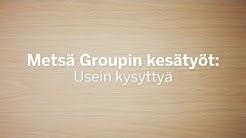 Metsä Groupin kesätyöt 2018: Usein kysyttyä