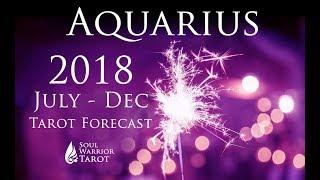 💜AQUARIUS 2018 July to Dec Forecast LOVE & MONEY   Soul Warrior Tarot