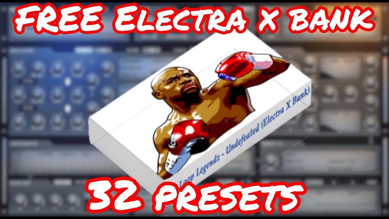 "[Free] Electra X Bank ""Undefeated` PREVIEW 32 Presets (By @LoopLegendz)"