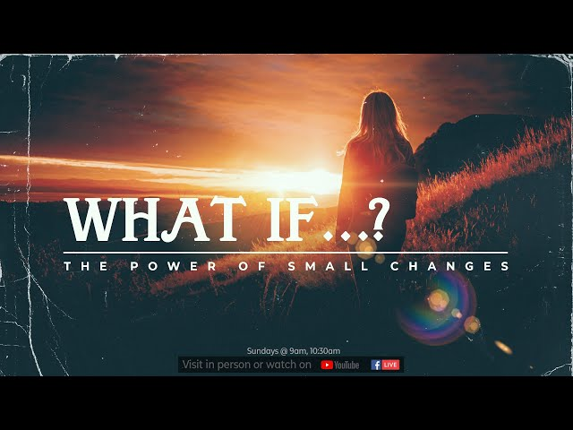 Flagstone Live | What If...I Made a Significant Change?