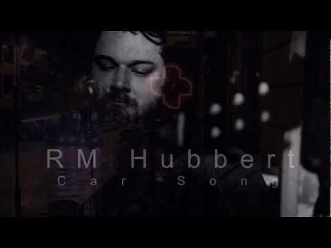 RM Hubbert - Car Song // Slow Fest 2012