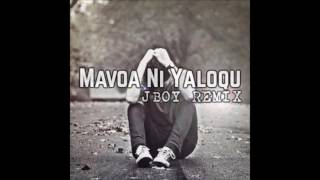 Mavoa Ni Yaloqu - JBOY REMIX