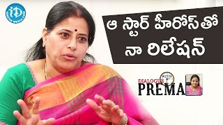 My Relationship With Star Heroes - Sudha || Dialogue With Prema || Celebration Of Life