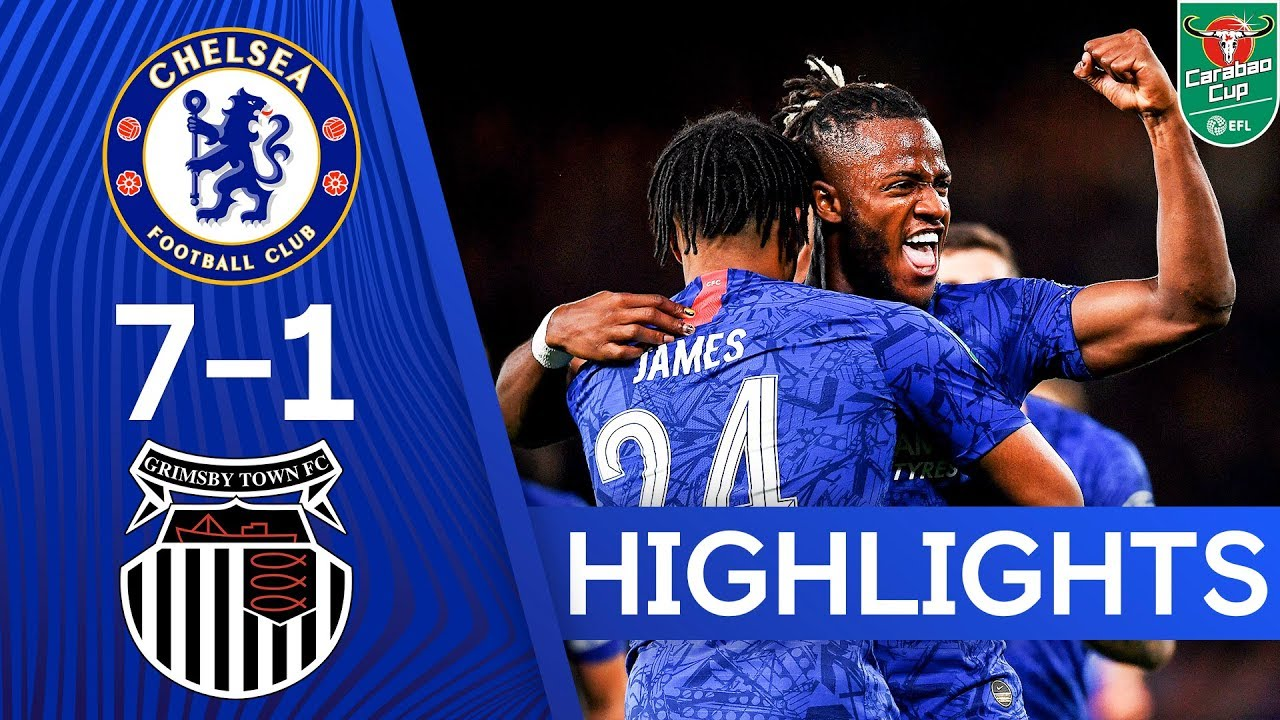 Chelsea 7-1 Grimsby Town | Hudson-Odoi, James and Barkley Score In 8 Goal Thriller
