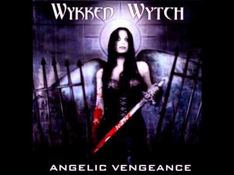 Wykked Wytch - Angelic Vengeance