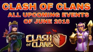 ALL UPCOMING EVENTS COMING IN CLASH OF CLANS JUNE 2018