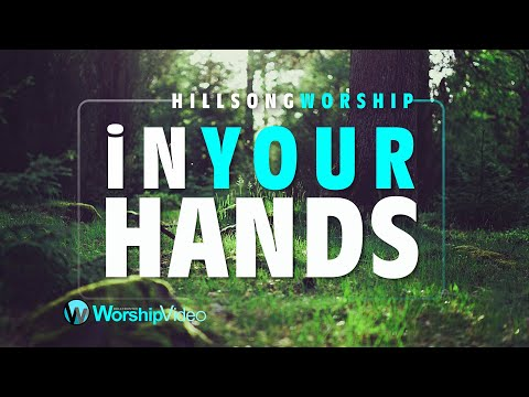 In Your Hands - Hillsong (With Lyrics)™HD