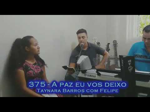 375 A Paz Eu Vos Deixo Hinos Ccb Taynara Barros Felipe E