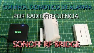 Control Domotico de Sistema de Seguridad por Radiofrecuencia - SONOFF RF BRIDGE