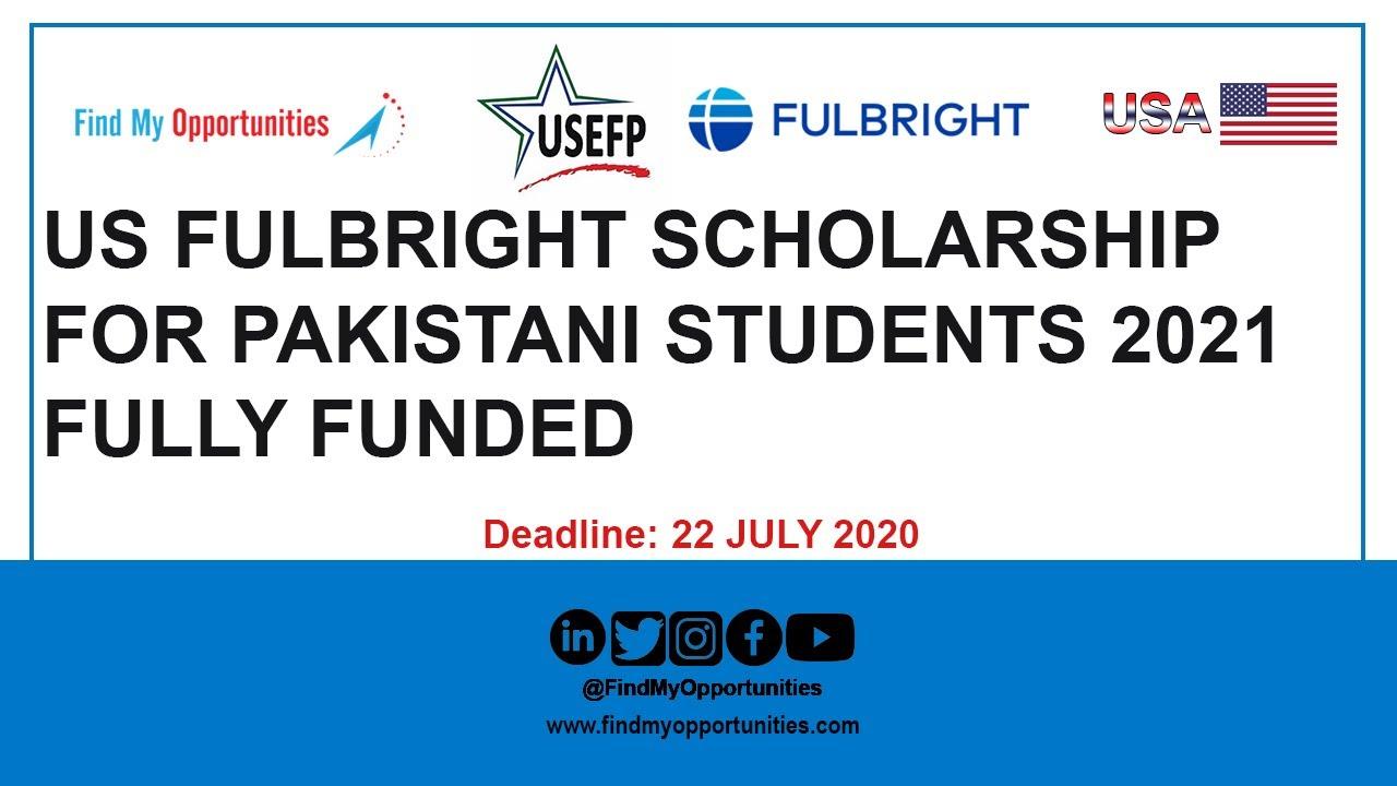 US FULBRIGHT SCHOLARSHIP FOR PAKISTANI STUDENTS 2021 ...
